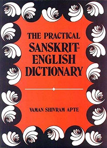 Practical Sanskrit-English Dictionary Containing Appendices on Sanskrit: Editor-V.S. Apte