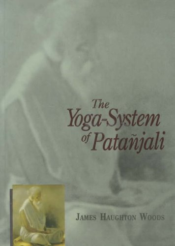9788120805705: The Yoga System of Patanjali: Or, the Ancient Hindu Doctrine of Concentration of Mind, Embracing the Mnemonic Rules, Called Yoga-Sutras of Patanjali, ... - Translated from the Original Sanskrit