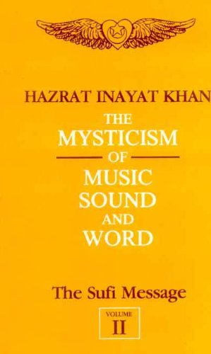 The Sufi Message, Vol. 2: The Mysticism of Music, Sound and Word (812080578X) by Hazrat Inayat Khan