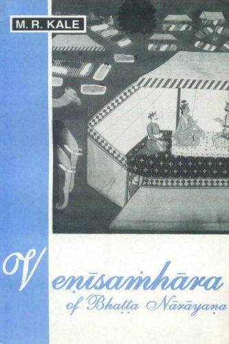 Venisamhara of Bhatta Narayana (Text, English Translation,: M.R. Kale (ed.)