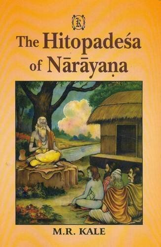 The Hitopadesa of Narayana (edited with a: M.R. Kale