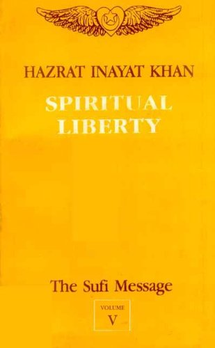 9788120806092: The Sufi Message: Spiritual Liberty v.5 (Vol 4)