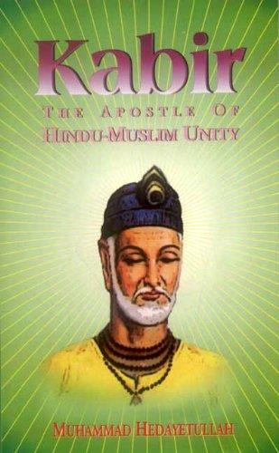 Kabir: The Apostle of Hindu Muslim Unity: Muhammad Hedayetullah