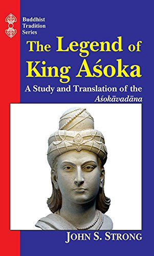 9788120806160: The Legend of King Ashoka: A Study and Translation of the Asokavadana