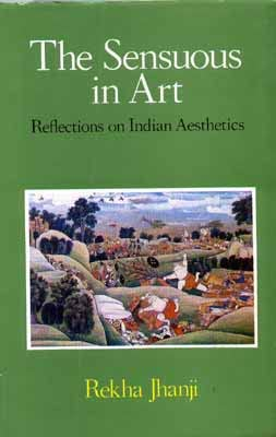 9788120806177: The Sensuous in Art: Reflections on Indian Aesthetics