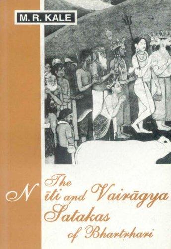 The Niti and Vairagya Satakas of Bhartrhari: M.R. Kale