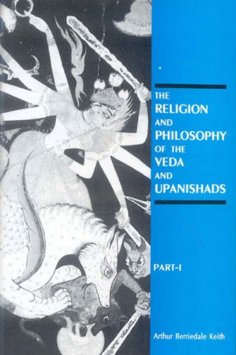 The Religion and Philosophy of the Veda: Arthur Berriedale Keith