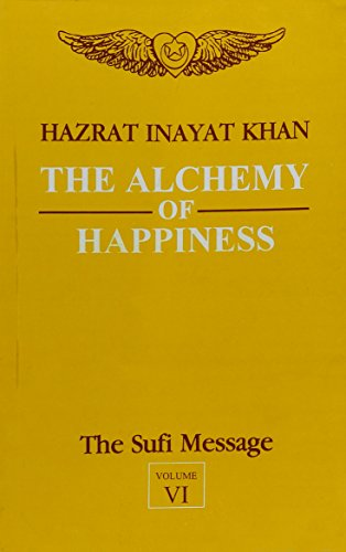 9788120806504: The Alchemy of Happiness: v. 6 (The Sufi Message)