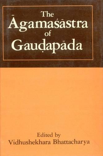 The Agamasastra of Gaudapada: Vidhushekhra Bhattacharya