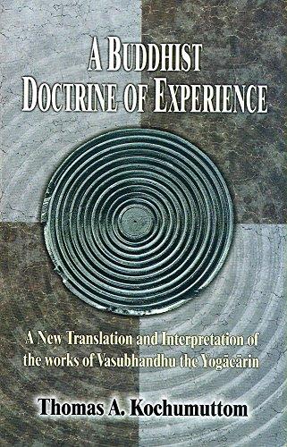 A Buddhist Doctrine of Experience: A New: Thomas A. Kochumuttom