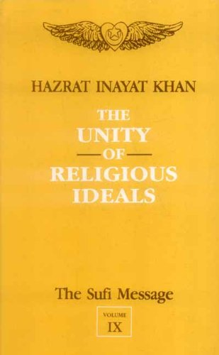 9788120806887: The Sufi Message: the Unity of Religious Ideals: Vol 9