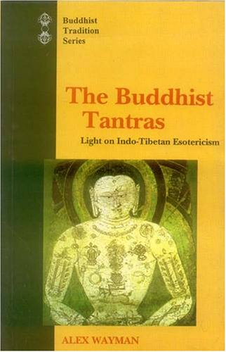 The Buddhist Tantras: Light on Indo-Tibetan Esotericism (Buddhist Traditions, Vol 9)
