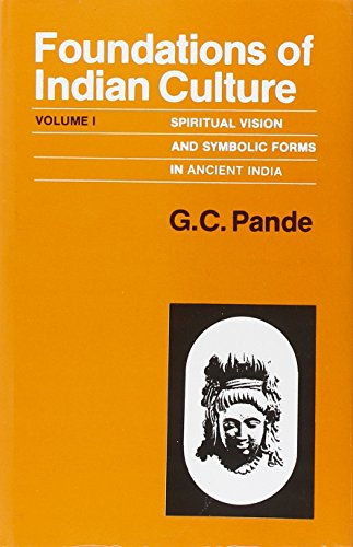 Foundations of Indian Culture, 2 Vols.: G.C. Pande