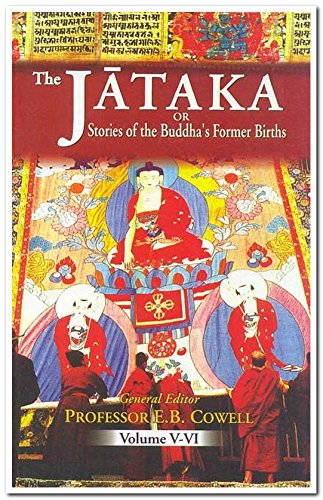 Jataka or Stories of the Buddha's Former: E. B. Cowell