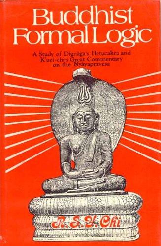 Buddhist Formal Logic: A Study of Dignaga's Hetucakra and K'uei-chi's Great ...