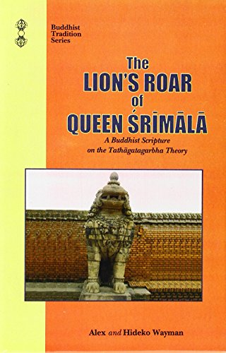 The Lion's Roar of Queen Srimala: A Buddhist Scripture on the Tathagatagabha theory: Sri-mala-sut...