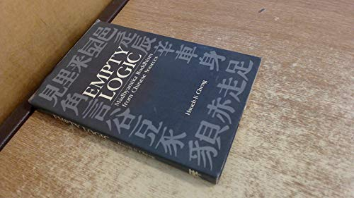 9788120807716: Empty Logic: Madhyamika Buddhism from Chinese Sources