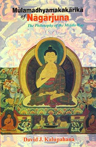 Mulamadhyamakakarika of Nagarjuna: The Philosophy of the Middle Way: David J. Kalupahana