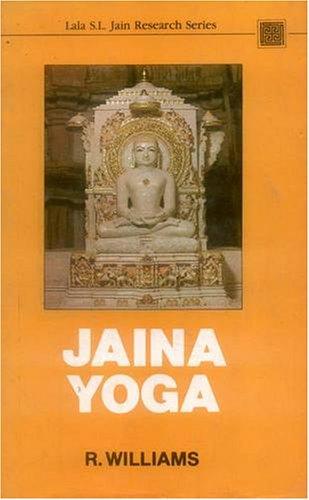 Jaina Yoga (Lala Sundar Lal Jain Research: R. Williams