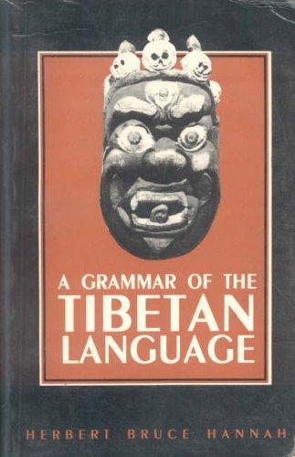 A Grammar of the Tibetan Language Literary: HANNAH (Herbert Bruce)