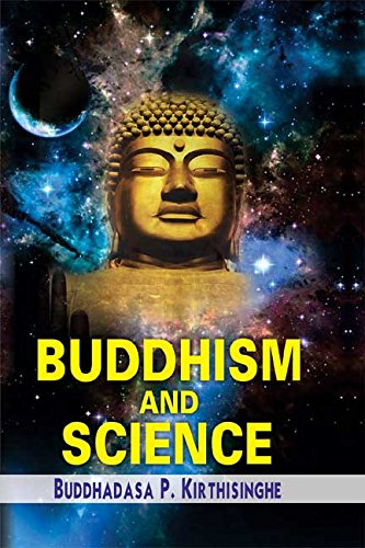 Buddhism and Science: Buddhadasa P. Kirtisinghe