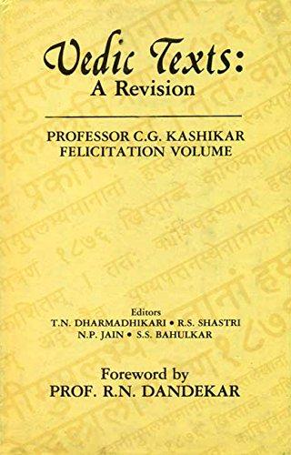 Vedic Texts: A Revision: Prof. C.G. Kashikar: T.N. Dharmadhikari, R.S.