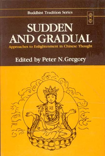 9788120808195: Sudden and Gradual: Approaches to Enlightenment in Chinese Thought