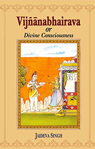 9788120808201: Vijnana-bhairava or Divine Consciousness: A Treasury of 112 Types of Yoga