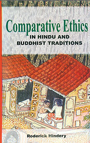 Comparative Ethics in Hindu and Buddhist Traditions
