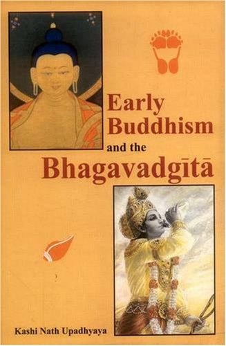 Early Buddhism and the Bhagavadgita: Kashi Nath Upadhyaya