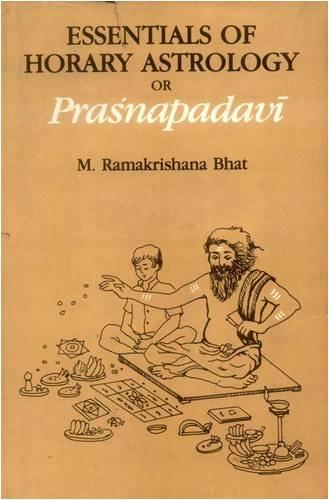 Essentials of Horary Astrology or Prasnapadavi: M.R. Bhat