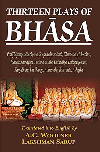 Thirteen Plays of Bhasa; Translated into English: Lakshman Swarup