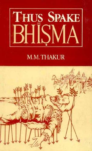 Thus Spake Bhisma: Thakur, Murari Madhusudan