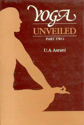 Yoga Unveiled, Part 2: U.A. Asrani