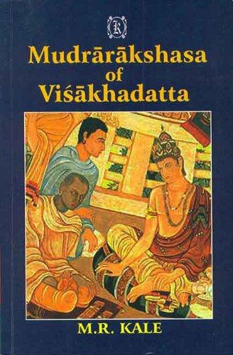 Visakhadatta Mudrarakshasa with the Commentary of Dhundiraja: M.R. Kale