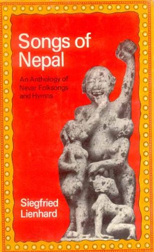Songs of Nepal: an anthology of Nevar: Lienhard, Siegfried