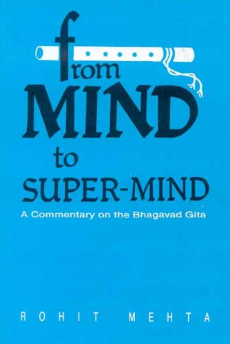 9788120809659: From Mind to Super-Mind: A Commentary on the Bhagavad Gita