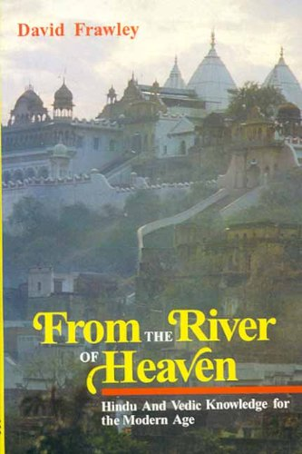 9788120809710: From the River of Heaven: Hindu and Vedic Knowledge for Modern Age