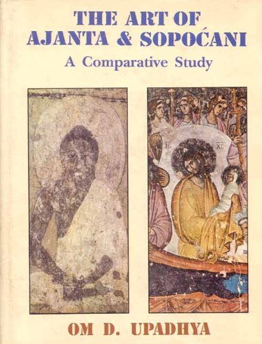 The Art of Ajanta and Sopocani: A Comprehensive Study: Om D. Upadhya