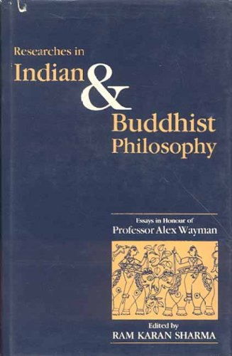 Researches in Indian and Buddhist Philosophy: Ram Karan Sharma