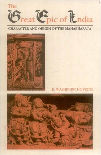 The Great Epic of India: Character and: E. Washburn Hopkins