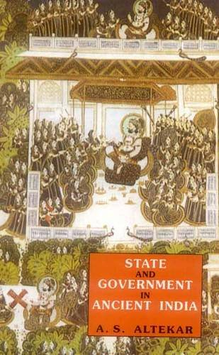 State and Government in Ancient India: Altekar A.S.