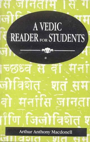 9788120810181: Vedic Reader for Students (Containing Thirty Hymns of the Rigveda in the Original Samhita and Pada Texts,Translation, Explanatory Notes, Introduction, Vocabulary)