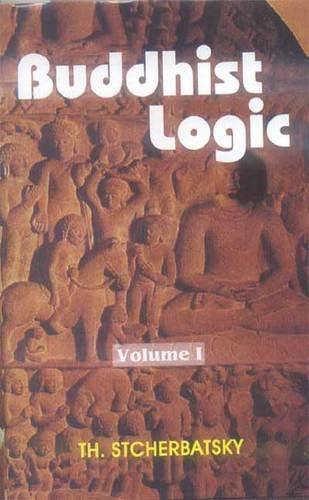 Buddhist Logic, 2 Vols: Th. Stcherbatsky