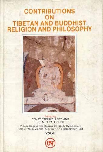 Contribution of Tibetan Language, History and Culture, 2 Vols: Ernst Steinkelner & Helmut Tauscher ...