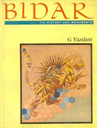 Bidar: Its History and Monuments.: Yazdani, G.