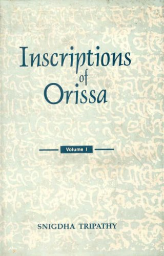 Inscriptions of Orissa: Vol. I: Circa Fifth-Eighth Centuries AD: Snigdha Tripathy