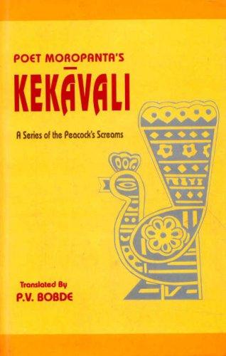 Kekavali of Moropanta: A Series of Peacock`s Screams (English and Marathi Edition): P.V. Bobde; ...