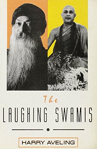 The Laughing Swamis: Australian Sannyasin Disciples of Swami Satyananda Saraswati and Osho Rajneesh...