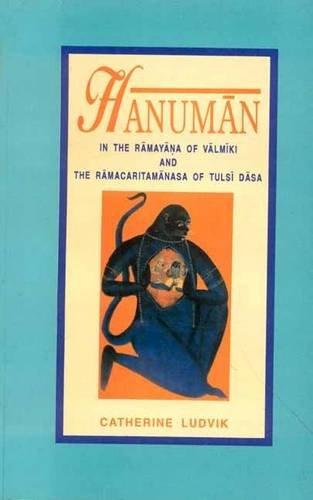 9788120811225: Hanuman: In the Ramayana of Valmiki and the Ramacaritamanasa of Tulasi Dasa